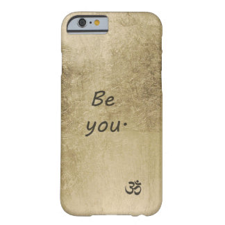 Be You Barely There iPhone 6 Case