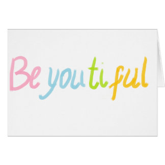 be You Beautiful Greeting Card
