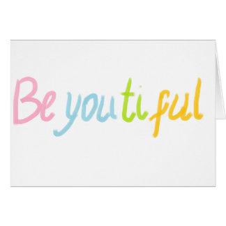 be You Beautiful Greeting Card