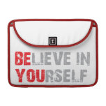 Be You (Believe in Yourself) Merchandise Sleeve For MacBook Pro