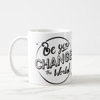 Be You, Change the World Mug