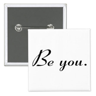 Be You - Customized Pinback Button