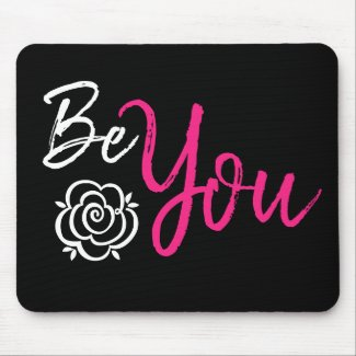 Be You Inspirational Quote Hot Pink White On Black Mouse Pad