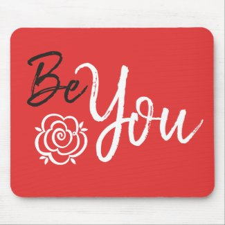 Be You Inspirational Quote White and Black On Red Mouse Pad