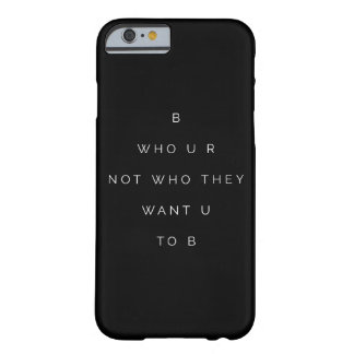 Be You Inspiring Self Image Quote Black iPhone 6 Barely There iPhone 6 Case