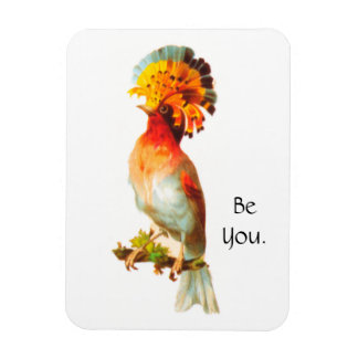 Be You Magnet with Fancy Bird