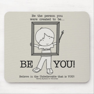Be YOU! Mouse Pad