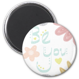 Be You. Pastel word and flower design Magnet