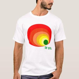 Be You. T-Shirt