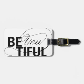 Be YOU tiful | Be Beautiful | Type Quote Bag Tag