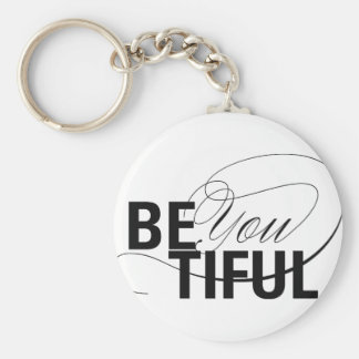 Be YOU tiful | Be Beautiful | Type Quote Basic Round Button Keychain