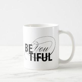 Be YOU tiful | Be Beautiful | Type Quote Coffee Mug