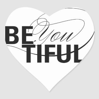 Be YOU tiful | Be Beautiful | Type Quote Heart Sticker