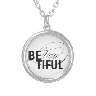 Be YOU tiful | Be Beautiful | Type Quote Round Pendant Necklace
