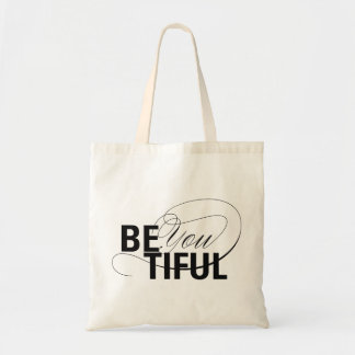 Be YOU tiful | Be Beautiful | Type Quote Tote Bag