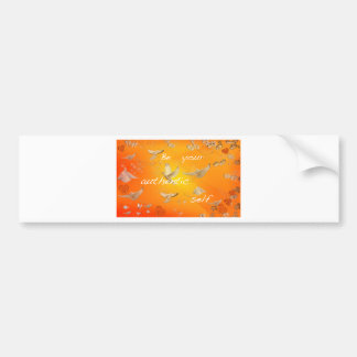 Be your authentic self bumper sticker