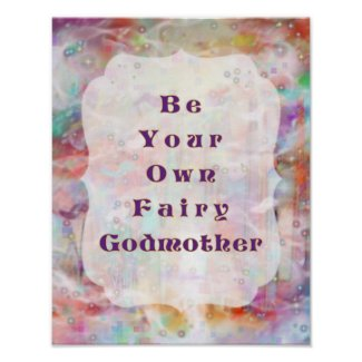 Be Your Own Fairy Godmother - Ever After Art Poster
