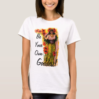 Be Your Own Goddess T-Shirt