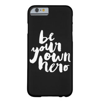 BE YOUR OWN HERO | IPHONE CASE BARELY THERE iPhone 6 CASE
