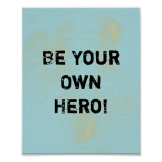 """Be Your Own Hero."" Motivational Quote Poster"