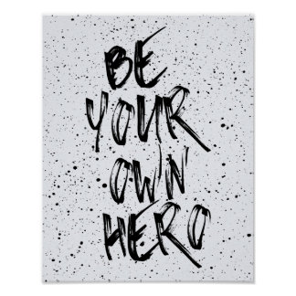 Be Your Own Hero Quote Poster