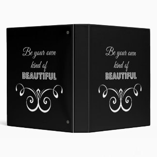 Be Your Own Kind of Beautiful 3 Ring Binder