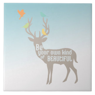 Be Your Own Kind of Beautiful Ceramic Tile