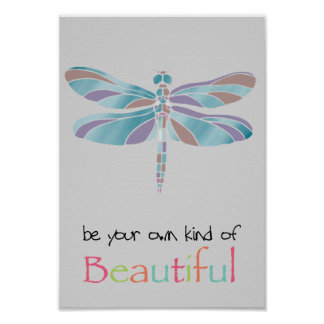 Be Your Own Kind of Beautiful Dragonfly Poster