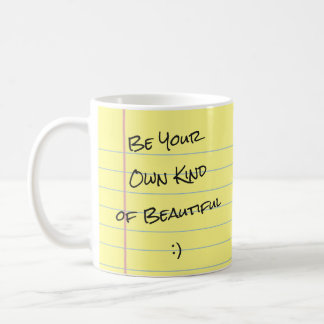 """""""Be Your Own Kind Of Beautiful :)"""" Legal Pad Mug"""