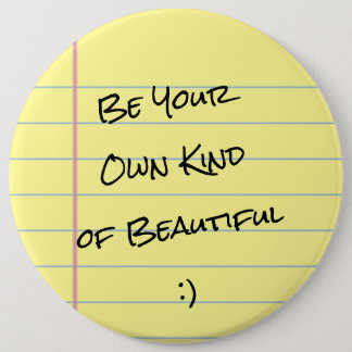 """""""Be Your Own Kind of Beautiful"""" LegalPad Button"""