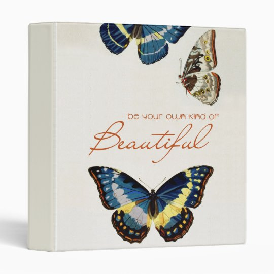 Be Your Own Kind of Beautiful. Monarch butterflies Binder