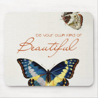 Be Your Own Kind of Beautiful. Monarch butterflies Mouse Pad