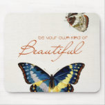 Be Your Own Kind of Beautiful. Monarch butterflies Mousepad
