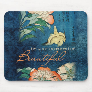Be Your Own Kind of Beautiful Mouse Pad