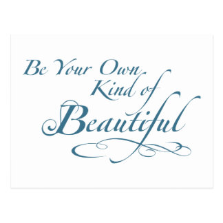 Be Your Own Kind of Beautiful Postcard