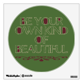 Be Your Own Kind of Beautiful Wall Skin