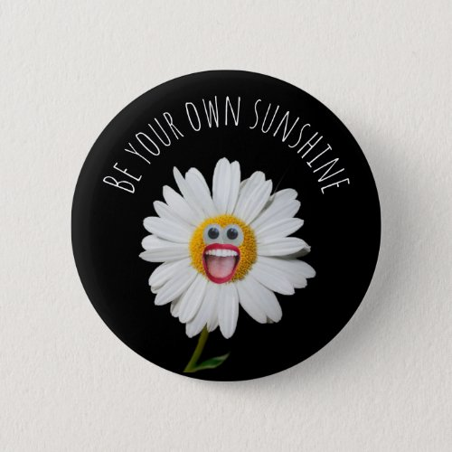 Be Your Own Sunshine Button