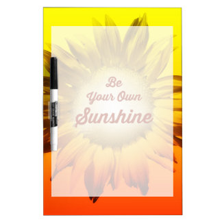 Be Your Own Sunshine Sunflower Red Yellow Ombre Dry Erase White Board