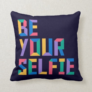 Be Your Selfie Throw Pillow