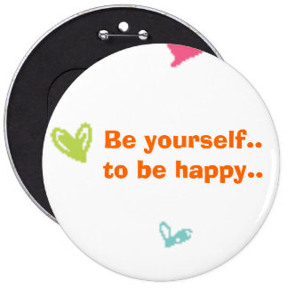 be yourself..and be happy button