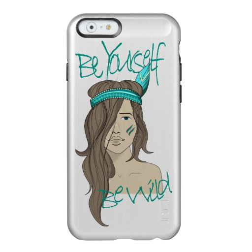 Be yourself be wild incipio feather® shine iPhone 6 case