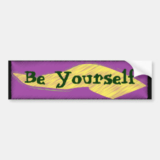 Be Yourself Bumpter Sticker