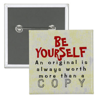 BE YOURSELF - Button Truism #435