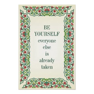 Be yourself; everyone else is already taken Wilde Poster