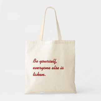 Be yourself everyone else is taken bag