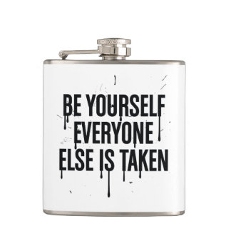 Be Yourself Everyone Else is Taken Flask