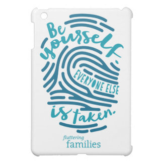 """""""Be Yourself. Everyone else is taken."""" iPad Mini Cover"""
