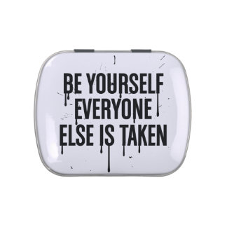 Be Yourself Everyone Else is Taken Jelly Belly Candy Tins