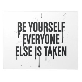 Be Yourself Everyone Else is Taken Notepad