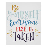 """""""Be Yourself, Everyone Else is Taken"""" Poster"""